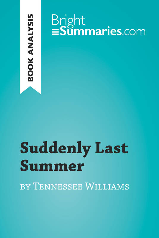 Suddenly Last Summer by Tennessee Williams (Book Analysis), Detailed Summary, Analysis and Reading Guide