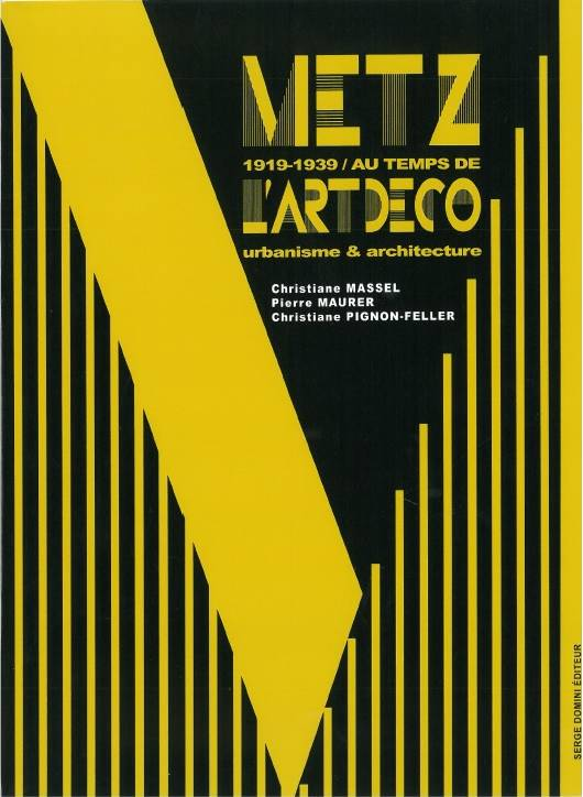 Livre metz 1919 1939 au temps de l 39 art deco massel for Art et decoration 1939