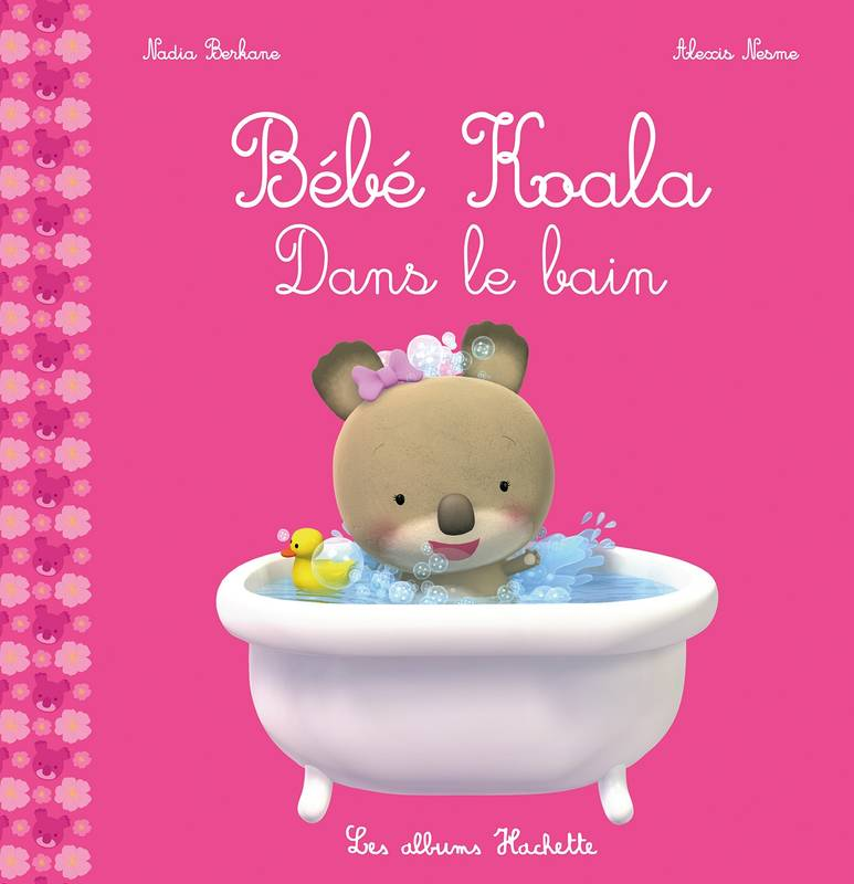 livre b b koala dans le bain nadia berkane hachette enfants b b koala 9782013980791. Black Bedroom Furniture Sets. Home Design Ideas