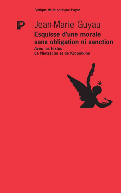 Esquisse d'une morale sans obligation ni sanction