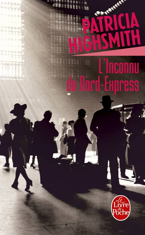 livre l 39 inconnu du nord express roman patricia highsmith le livre de poche policiers. Black Bedroom Furniture Sets. Home Design Ideas