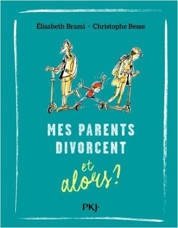 Mes parents divorcent, et alors ?