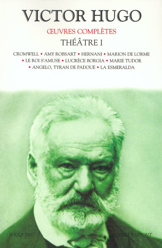 Oeuvres complètes / Victor Hugo, Oeuvres complètes - Théâtre - Tome I