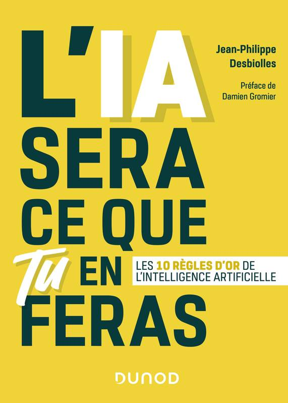 L'IA sera ce que tu en feras - Les 10 règles d'or de l'intelligence artificielle, Les 10 règles d'or de l'intelligence artificielle