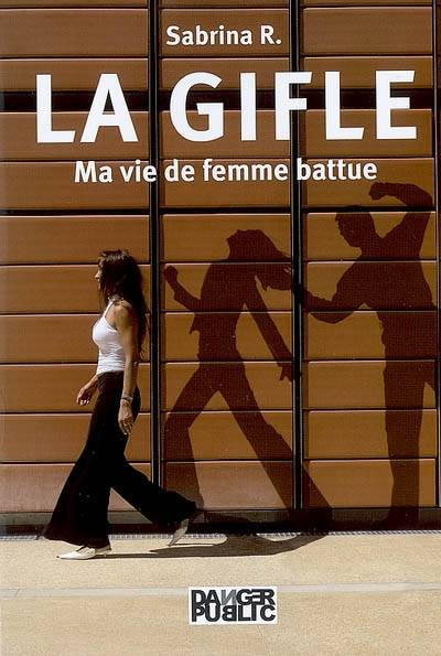 livre gifle la ma vie de femme battue sabrina r danger public temoignage 9782351232019. Black Bedroom Furniture Sets. Home Design Ideas