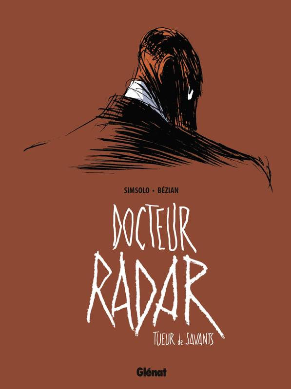 Docteur Radar - Tome 01, Tueur de savants