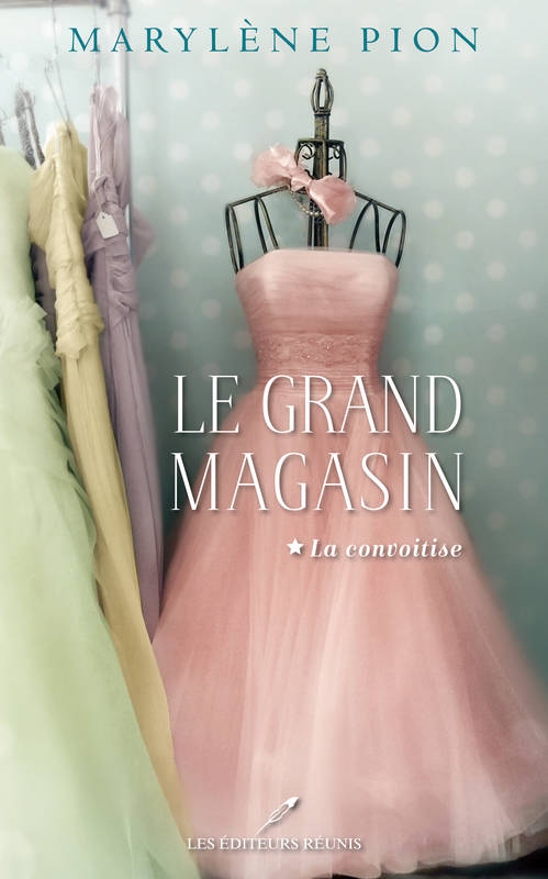 Le Grand Magasin - La Convoitise