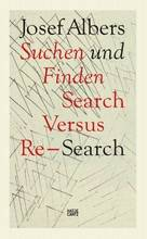 Josef Albers Suchen und Finden / Search Versus Re-Search /allemand