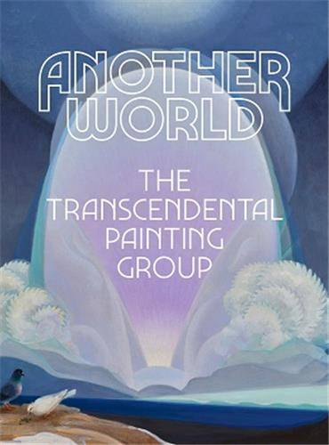Another World: The Transcendental Painting Group /anglais