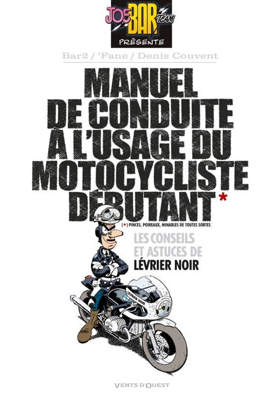 Joe Bar team, Manuel de conduite à l'usage du motocycliste débutant, -