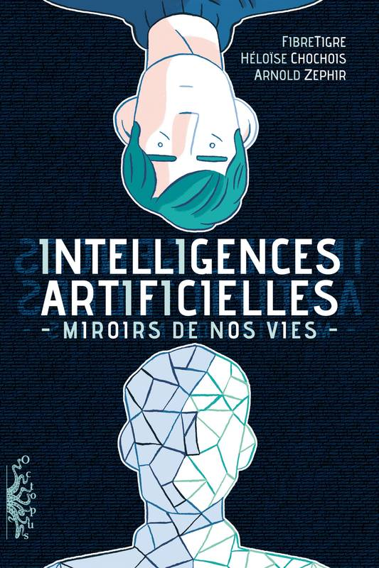 Intelligences Artificielles. Miroirs de nos vies