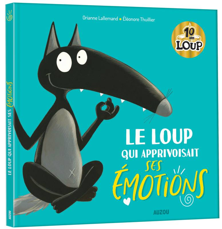 LE LOUP QUI APPRIVOISAIT SES EMOTIONS (MES GRANDS ALBUMS COLLECTOR)