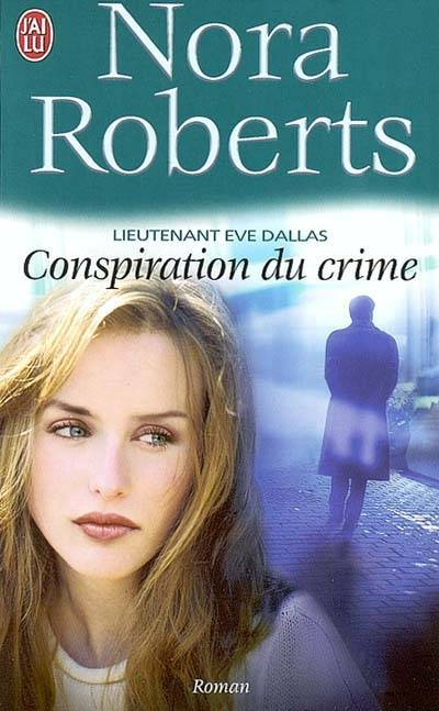 Conspiration du crime, Lieutenant Eve Dallas