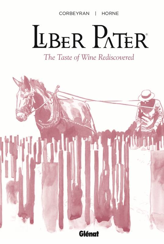 Liber Pater (Anglais), The taste of wine rediscovered