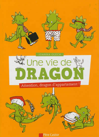 UNE VIE DE DRAGON - ATTENTION, DRAGON D'APPARTEMEN