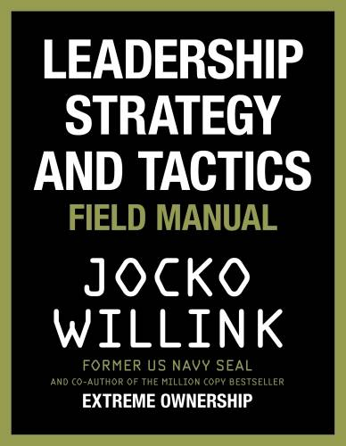 Leadership Strategy and Tactics, Field Manual