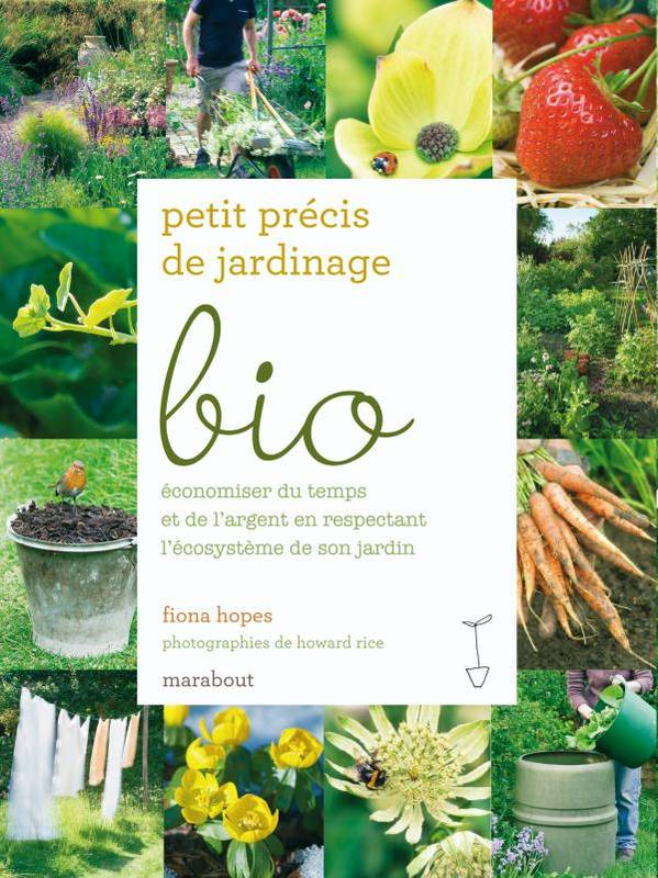 livre petit precis de jardinage bio fiona hopes marabout loisirs illustr s 9782501058520. Black Bedroom Furniture Sets. Home Design Ideas