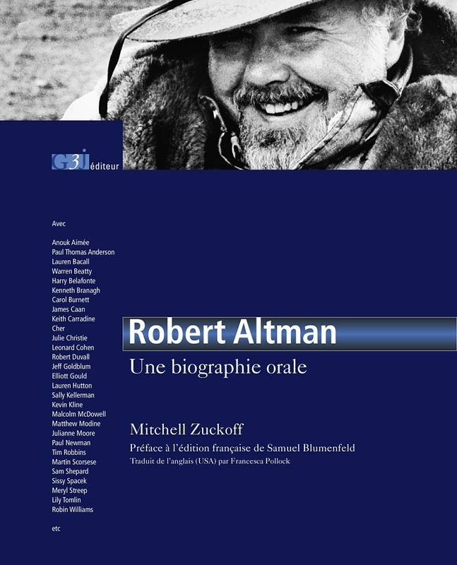 Robert Altman, une biographie orale