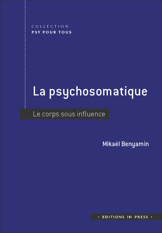 LA PSYCHOSOMATIQUE - LE CORPS SOUS INFLUENCE