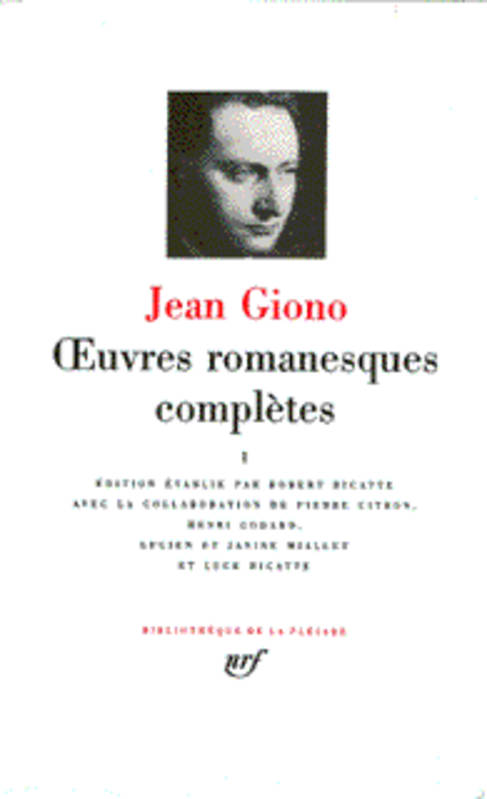 Oeuvres romanesques complètes / Jean Giono., 1, Oeuvres romanesques complètes