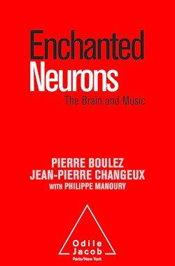 Enchanted Neurons, The Brain and Music
