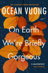 Ocean Vuong On Earth We're Briefly Gorgeous /anglais