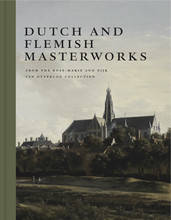 DUTCH AND FLEMISH MASTERWORKS FROM THE ROSE-MARIE AND EIJK VAN OTTERLOO COLLECTION: A SUPPLEMENT TO