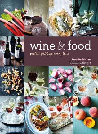 Wine & Food (Anglais), Perfect pairings every time