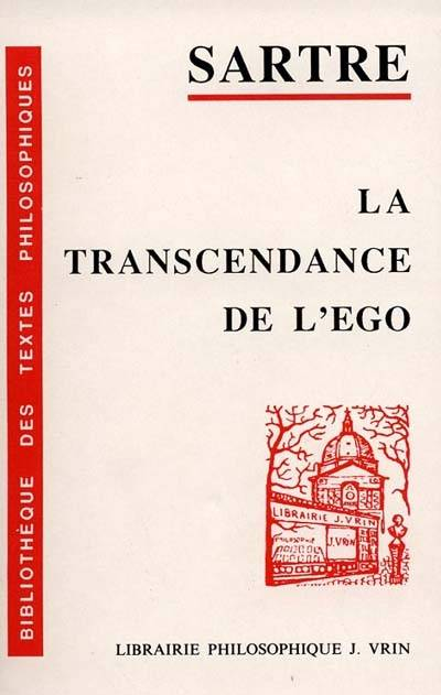 LA TRANSCENDANCE DE L'EGO ESQUISSE D'UNE DESCRIPTION PHENOMENOLOGIQUE, esquisse d'une description phénoménologique