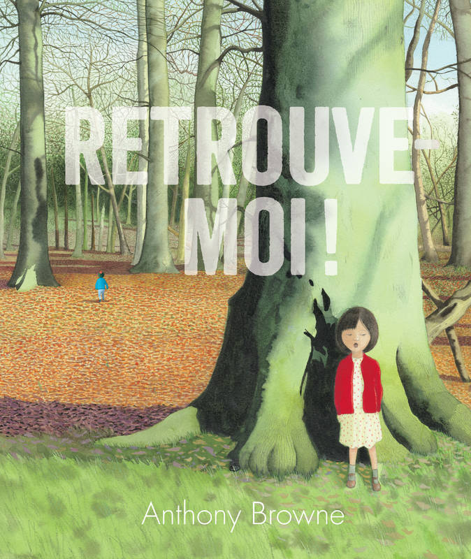livre retrouve moi anthony browne kal idoscope 9782877679411 librairie de l horloge. Black Bedroom Furniture Sets. Home Design Ideas