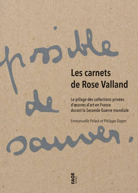 Les carnets de Rose Valland / le pillage des collections privées d'oeuvres d'art en France durant la