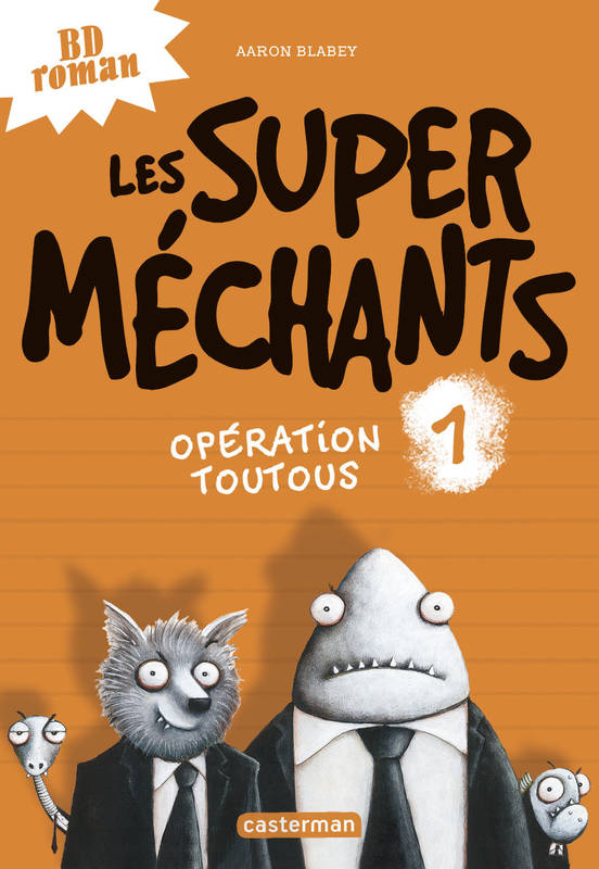 LES SUPER MECHANTS T1 OPERATION TOUTOUS