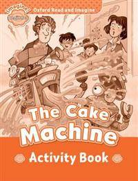 Oxford Read & Imagine Beginner The Cake Machine Activity Book
