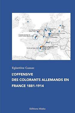 L'offensive des colorants allemands en France 1881-1914, Essai
