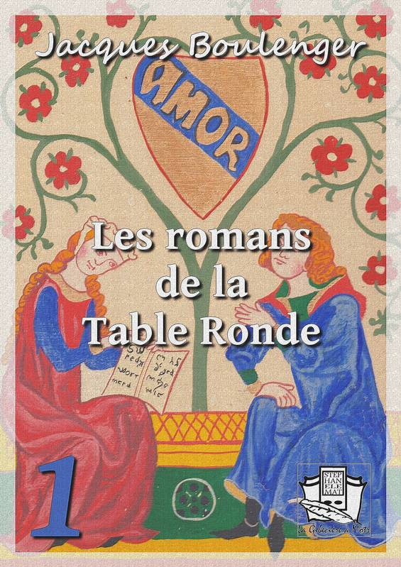 Les romans de la Table Ronde, Tome I