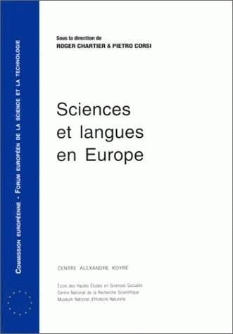 Sciences et langues en Europe, Colloque organisé par le Centre Alexandre Koyré, Paris, 14-16 nov. 1994