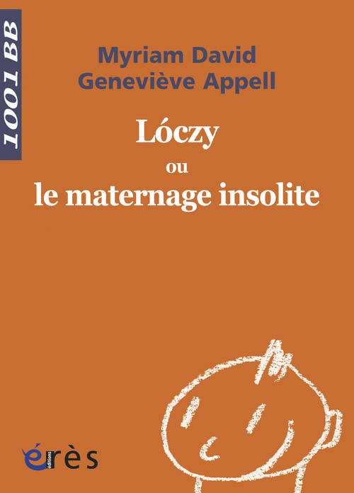 1001 Bebes 94- Loczy Ou Le Maternage Insolite