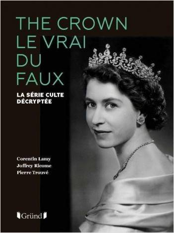 THE CROWN LE VRAI DU FAUX - LA SERIE CULTE DECRYPTEE