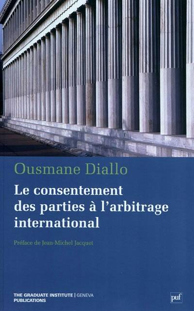 Le consentement des parties à l'arbitrage international