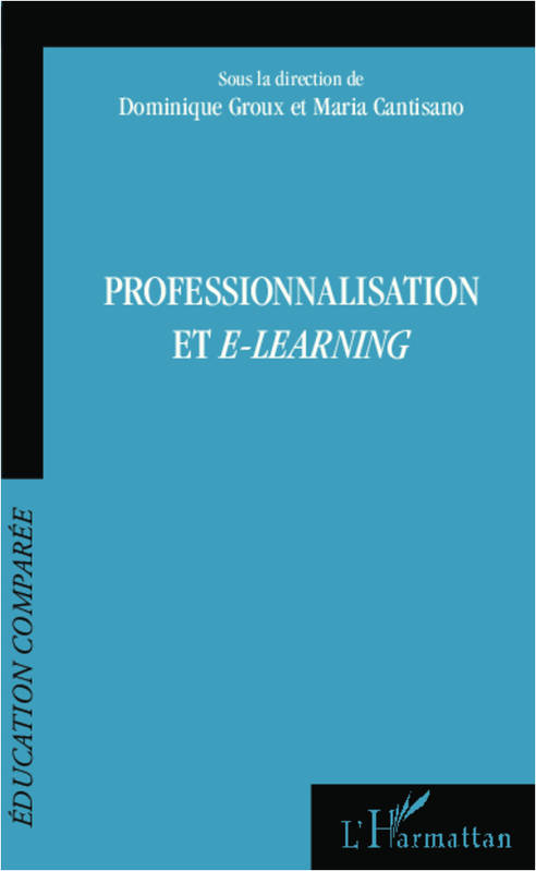 Professionnalisation et e-learning, actes du 10e Colloque de l'AFDECE, 2,3 et 4 novembre 2012, Saint-Domingue