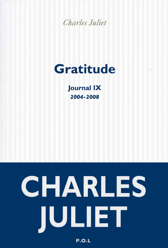 Journal, IX : Gratitude, (2004-2008)
