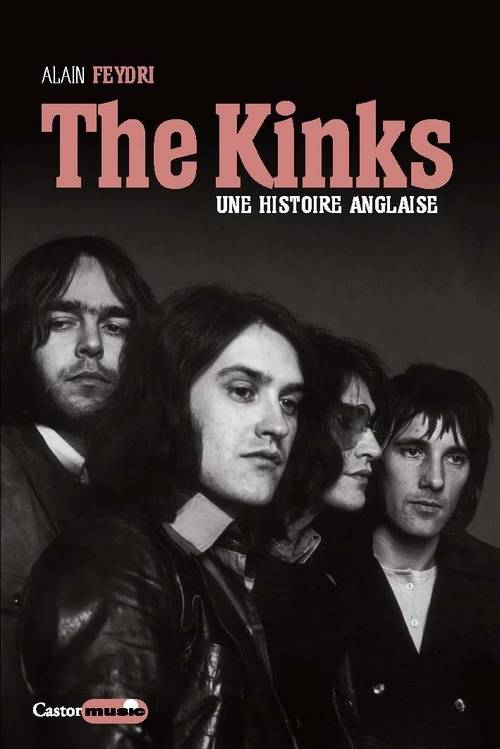 The kinks / une histoire anglaise