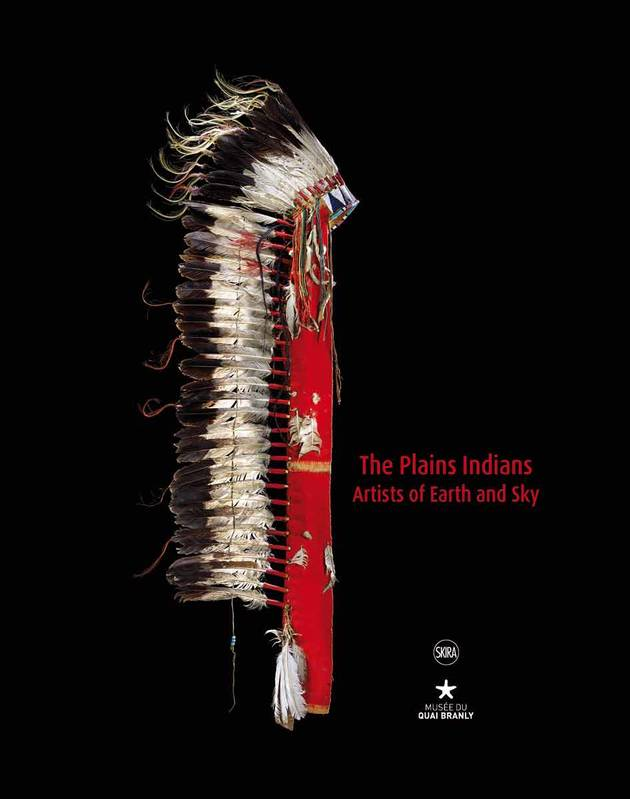THE PLAINS INDIANS - ARTISTS OF EARTH AND SKY