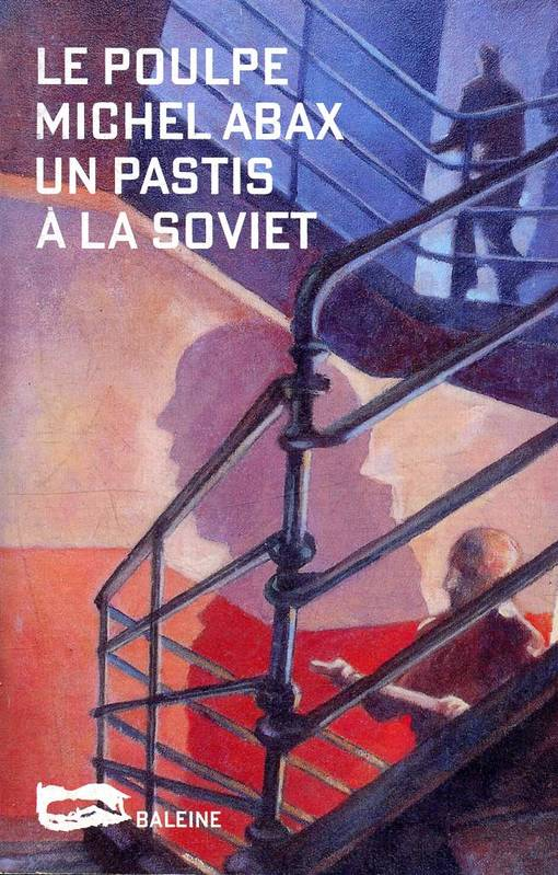 Un pastis à la soviet - 193 - Collection Le poulpe