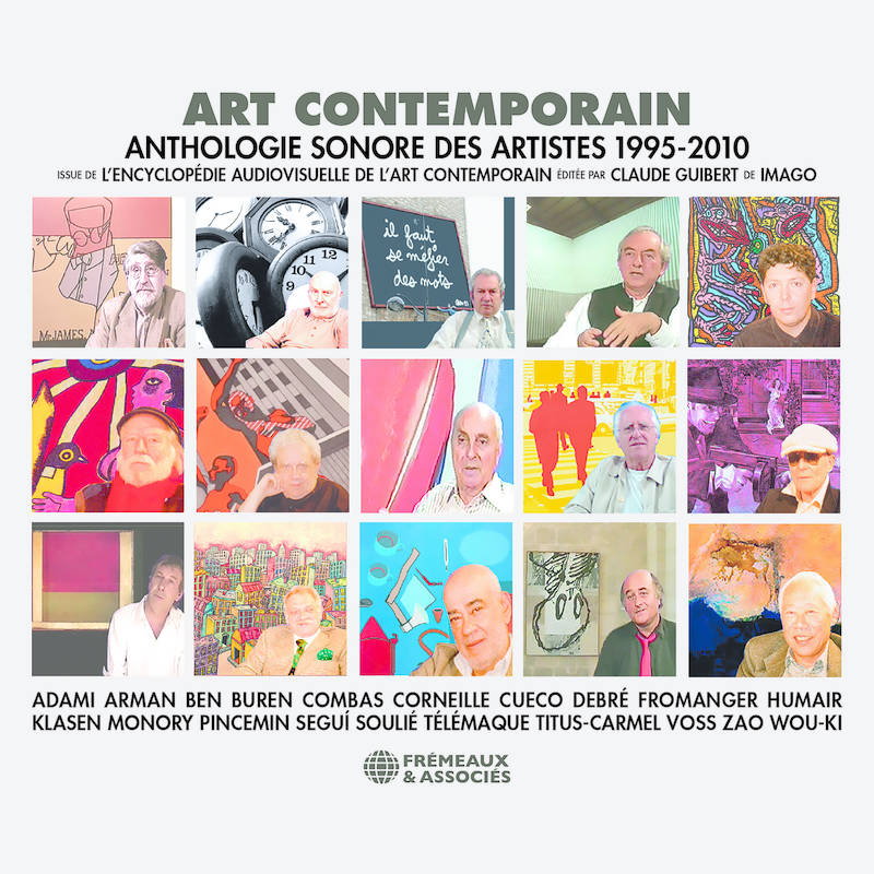 Art contemporain. Anthologie sonore des artistes 1995-2010