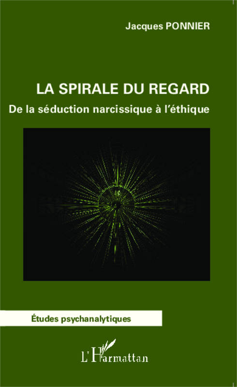 La spirale du regard, De la séduction narcissique à l'éthique