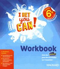 I bet you can ! anglais 6e, cycle 3, A1-A2 / nouveau programme : workbook
