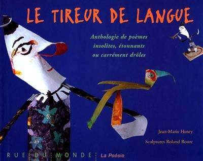 TIREUR DE LANGUE (LE) - ANTHOLOGIE DE POEMES INSOLITES