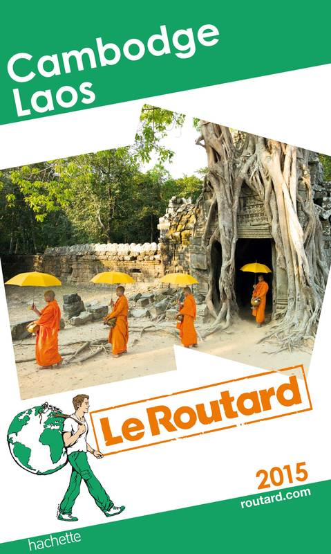Guide du Routard Cambodge, Laos 2015