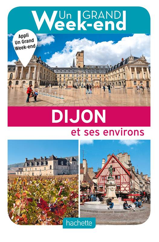Le Guide Un Grand Week-end à Dijon